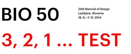 Dossier de presse | 1171-01 - Communiqué de presse | Fast approaching BIO 50 starts September 18th 2014 - Museum of Architecture and Design (MAO), Ljubljana - Évènement + Exposition - BIO 50 Image, designed by Ajdin Basic - Crédit photo : Ajdin Basic