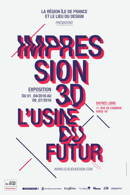 Press kit | 1144-02 - Press release | D'DAYS– The Design Festival– Grand Paris - D'DAYS - Event + Exhibition -  Le Lieu du Design - Impression 3D l'usine du futur  - Photo credit:  Le Lieu du Design