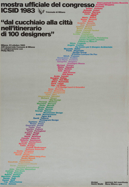 "Press kit | 748-30 - Press release | Journey into the World of Italian Graphic Designer Heinz Waibl at the UQAM Centre de Design - UQAM Centre de Design - Event + Exhibition - ""Dal cucchiaio alla città nell'itinerario di 100 designers""<br>Manifesto per la mostra ufficiale del congresso ICSID <br>23.10.1983 <br><br> - Photo credit: ADI Assarredo in collaborazione con Philip Morris, Milano (versi<br>one italiana)&nbsp;<br>stampa offset su carta&nbsp;<br>99 x 68,5 cm"