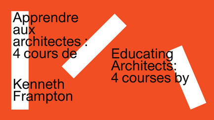Press kit | 756-17 - Press release | Apprendre aux architectes: quatre cours de Kenneth Frampton - Centre Canadien d'Architecture (CCA) - Évènement + Exposition - Photo credit: Centre Canadien d'Architecture