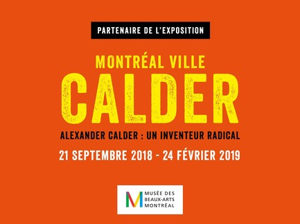 "Press kit | 952-18 - Press release | Provencher_Roy Supports the Exhibition ""ALEXANDER CALDER: RADICAL INVENTOR"" - Provencher_Roy - Event + Exhibition - Photo credit: Provencher_Roy"