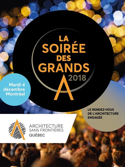 "Dossier de presse | 685-16 - Communiqué de presse | Join Us for the 2018 ""Soirée des Grands A"" on Tuesday December 4th - Architecture Without Borders Quebec (AWBQ) - Évènement + Exposition - Crédit photo : Architecture Sans Frontières Québec"