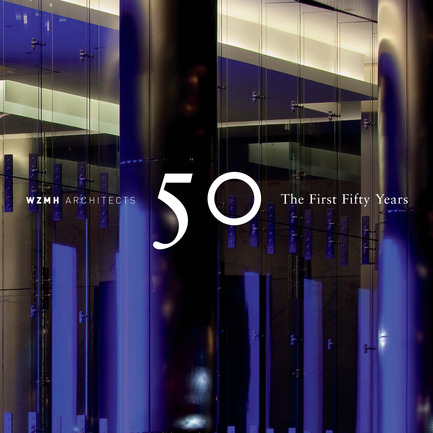 Press kit | 787-07 - Press release | WZMH Architects, The First Fifty Years - Celebration - WZMH Architects - Event + Exhibition - WZMH Architects 50 The First Fifty Years book