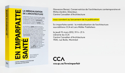 Press kit | 756-04 - Press release | En imparfaite santé : la médicalisation de l'architecture - Centre Canadien d'Architecture (CCA) - Edition
