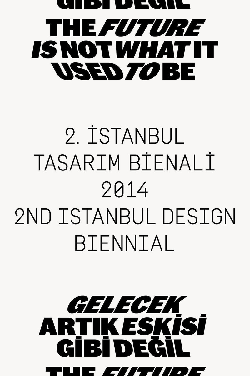Press kit - Press release - 2nd Istanbul Design Biennial 1 November – 14 December 2014 'The Future Is Not What It Used To Be' - Istanbul Foundation for Culture and Arts (İKSV)