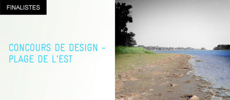 Press kit - Press release - Plage de l'Est design competitionFive finalists announced - Bureau du design - Ville de Montréal
