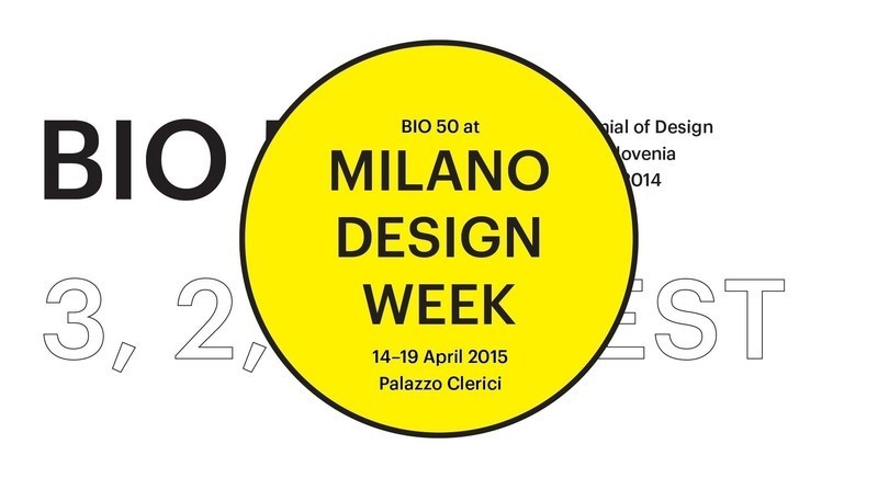 Press kit - Press release - BIO 50 Coming to Milan Design Week 2015 - Museum of Architecture and Design (MAO), Ljubljana