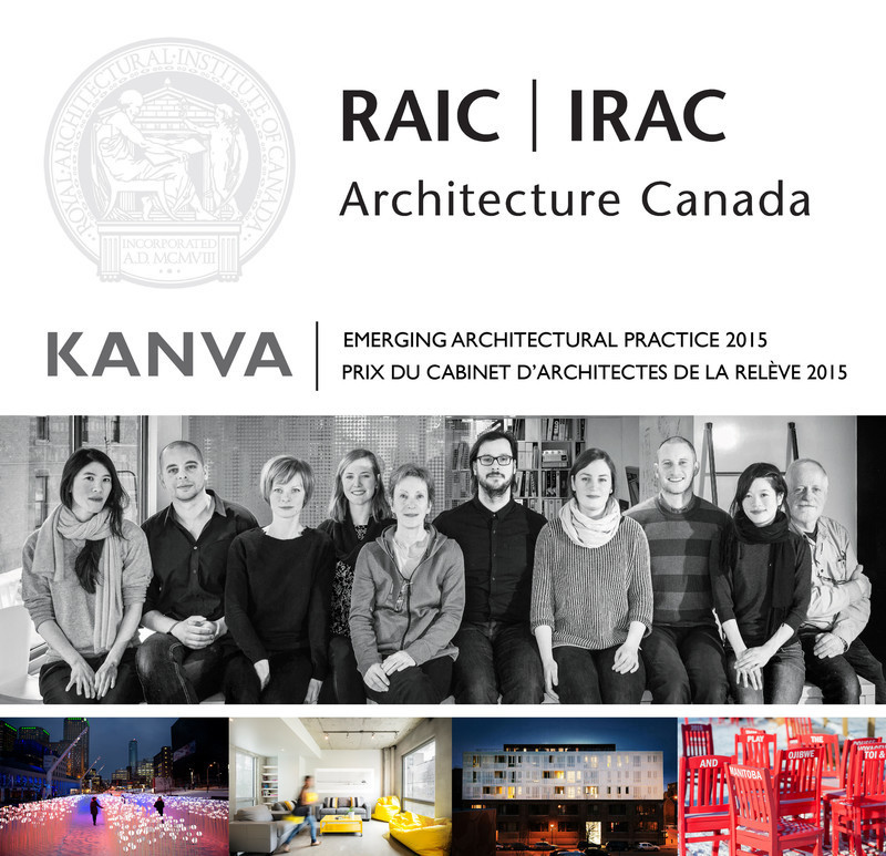 Newsroom | v2com-newswire | Newswire | Architecture | Design | Lifestyle - Press release - The Royal Architecture Institute of Canada honours KANVA with the 2015 Emerging Architectural Practice Award - KANVA
