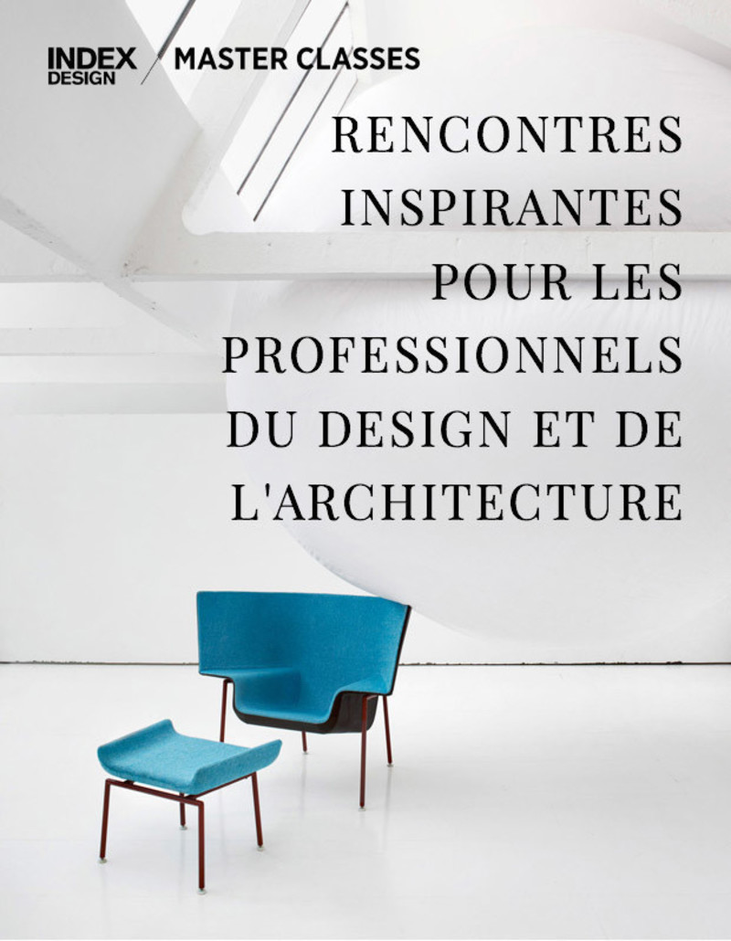 Salle de presse | v2com-newswire | Fil de presse | Architecture | Design | Art de vivre - Communiqué de presse - Master Classes 2017 - Index-Design