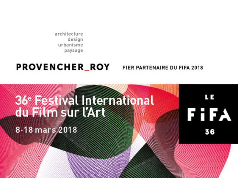 Newsroom | v2com-newswire | Newswire | Architecture | Design | Lifestyle - Press release - 2018 International Festival of Films on Art (FIFA) - Provencher_Roy