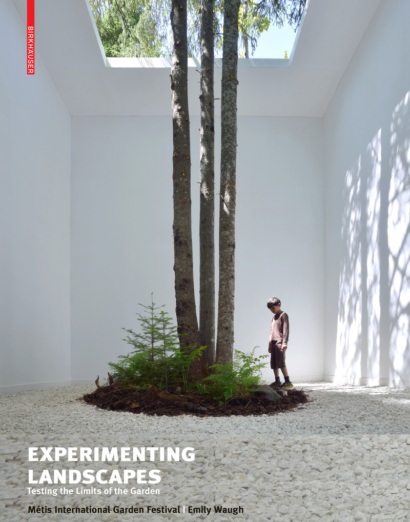 Newsroom - Press release - New publication about the International Garden Festival - Experimenting Landscapes: Testing the Limits of the Garden - International Garden Festival / Reford Gardens