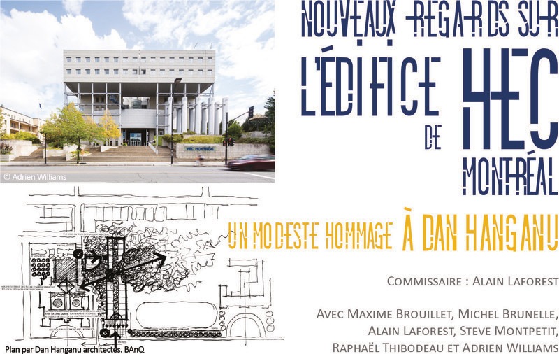 Newsroom | v2com-newswire | Newswire | Architecture | Design | Lifestyle - Press release - A Fresh Look at the HEC Building - A Tribute toDan Hanganu - Maison de l'architecture du Québec