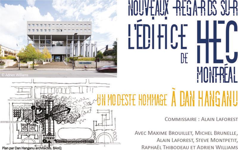 Press kit - Press release - Nouveaux regards sur l'édifice de HEC Montréal, un modeste hommage à Dan Hanganu - Maison de l'architecture du Québec
