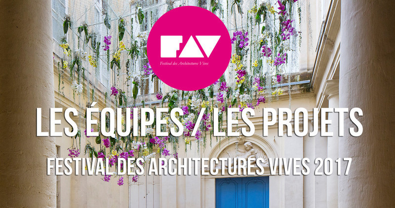 Newsroom - Press release - 2017 Lively Architecture Festival - Association Champ Libre - Festival des Architectures Vives (FAV)