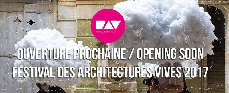 Newsroom | v2com-newswire | Newswire | Architecture | Design | Lifestyle - Press release - The Festival des Architectures Vives 2017 Will Open Soon - Association Champ Libre - Festival des Architectures Vives (FAV)