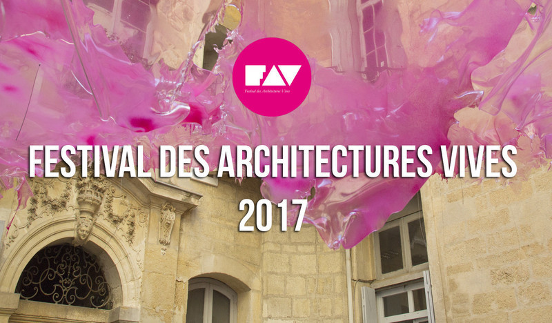 Newsroom - Press release - Festival des Architectures Vives 2017 - Association Champ Libre - Festival des Architectures Vives (FAV)