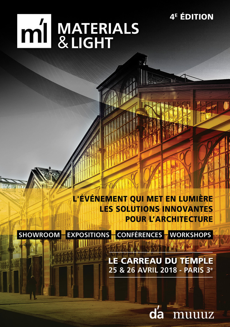 Salle de presse - Communiqué de presse - Materials & Light - 25 & 26 avril 2018 au Carreau du Temple à Paris - d'architectures