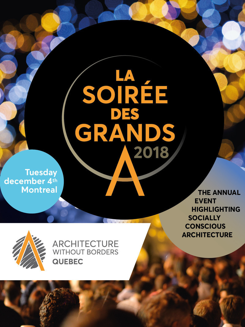 "Dossier de presse - Communiqué de presse - Join Us for the 2018 ""Soirée des Grands A"" on Tuesday December 4th - Architecture Without Borders Quebec (AWBQ)"