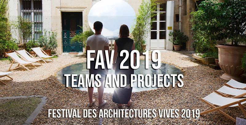 Press kit - Press release - Festival des Architectures Vives 2019 : Equipes et Projets - Association Champ Libre