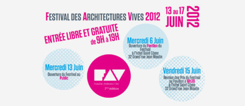 Dossier de presse - Communiqué de presse - Opening of the Festival of Lively Architecture 2012 Tuesday, June 12 - 6:30 p.m. - Association Champ Libre - Festival des Architectures Vives (FAV)