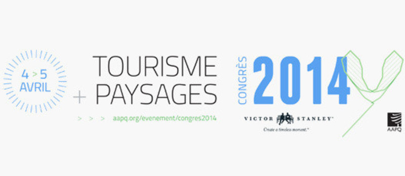 Newsroom | v2com-newswire | Newswire | Architecture | Design | Lifestyle - Press release - Congress 2014 « tourism + landscapes » : threepromising intervention areas for Quebec - L'Association des architectes paysagistes du Québec (AAPQ)