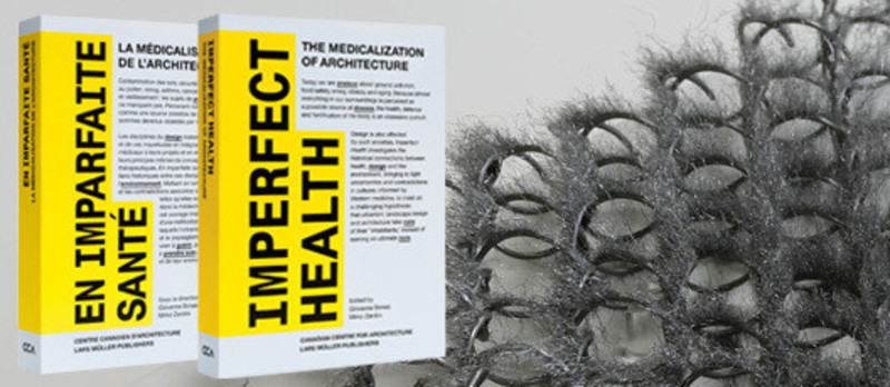 Dossier de presse - Communiqué de presse - Imperfect Health: The Medicalization of Architecture, - Canadian Centre for Architecture (CCA)
