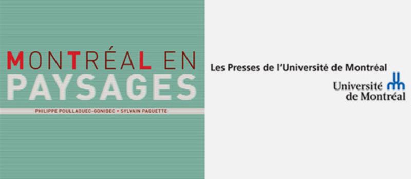 Dossier de presse - Communiqué de presse - Livre : Montréal en paysages - Philippe Poullaouec-Gonidecet Sylvain Paquette