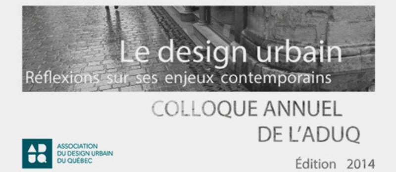 Newsroom | v2com-newswire | Newswire | Architecture | Design | Lifestyle - Press release - Urban Design - Reflection on contemporary issues - Association du design urbain du Québec (ADUQ)