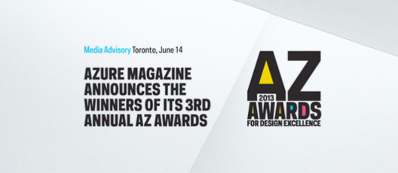 Newsroom | v2com-newswire | Newswire | Architecture | Design | Lifestyle - Press release - Azure magazine announces the winners of it's 3rd annual AZ Awards - Azure Magazine